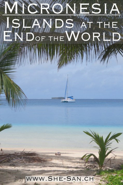 In Micronesia (FSM) from Kosrae and Pohnpei to Lamotrek, Elato and Yap - Islands at the end of the World