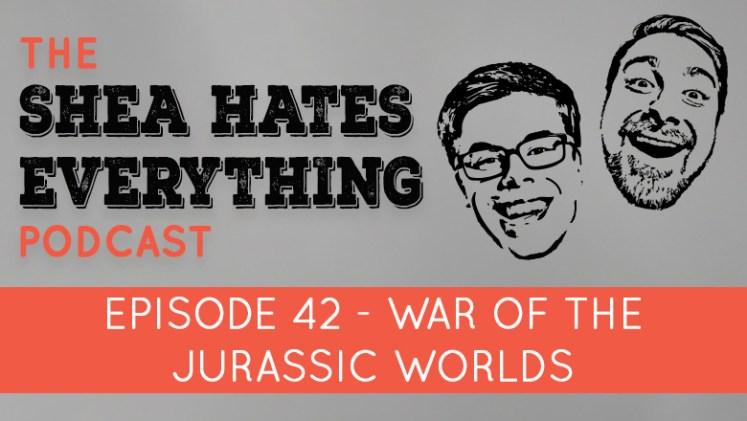 Shea Hates Everything Podcast Episode 42