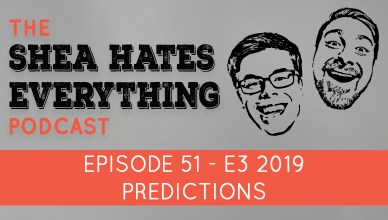 shea hates everything podcast episode 51