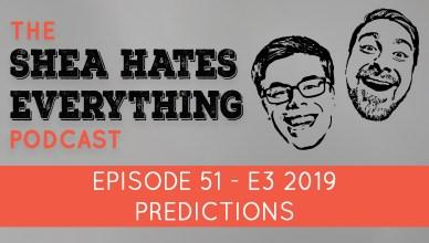 shea hates everything podcast episode 51