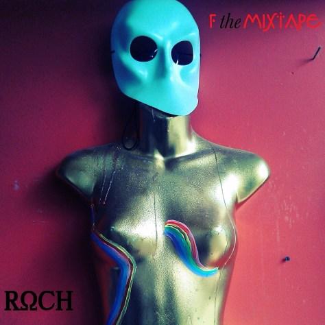 MixTape: Roch - F The Mixtape
