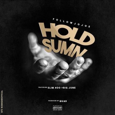Track: Hold Sumn Featuring (YG's Artist) Slim 400 And Big June
