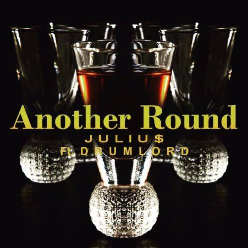 Track: Julius – Another Round Featuring Drumlord