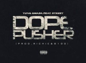 Yung Gwapa - Dope Pusher