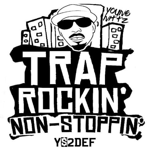 Trap Rockin Non Stoppin