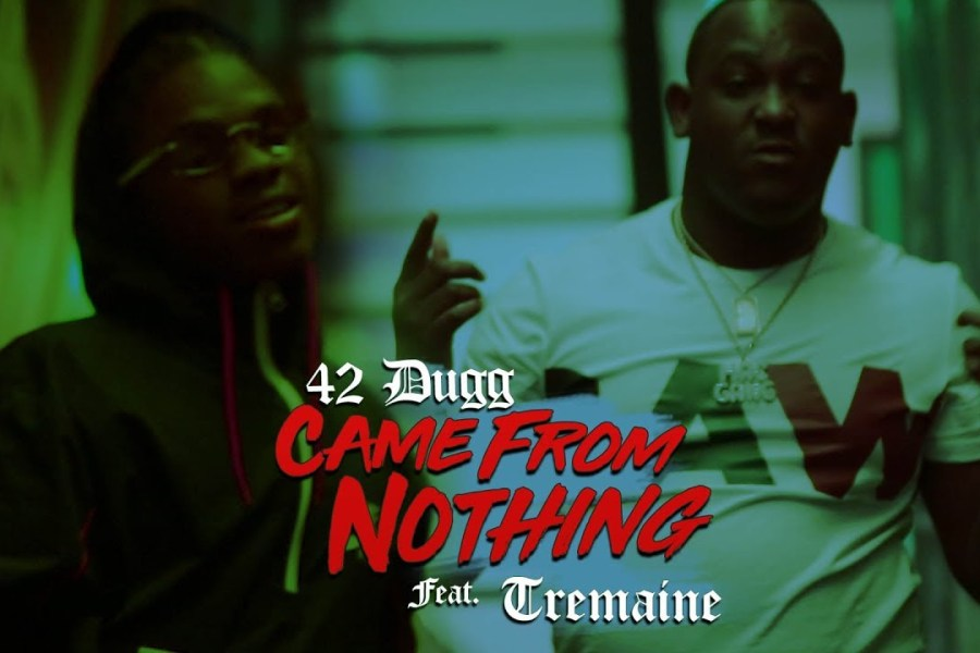 Video: 42 Dugg & Tremaine – Came From Nothing