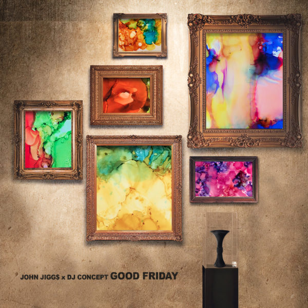 "New Music ""Good Friday"" EP by John Jigg$ x DJ Concept"