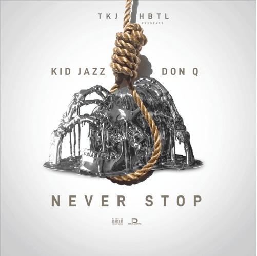 Kid Jazz x Don Q – Never Stop