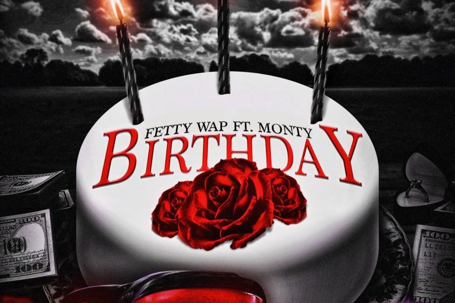 Video: Fetty Wap feat. Monty – Birthday
