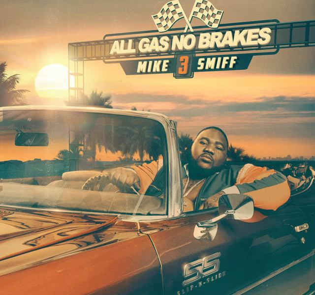 Mike Smiff – All Gas No Brakes Vol. 3 (Feat. City Girls, Trick Daddy, Boosie & Mozzy) @MikeSmiff305