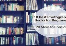 10 Best Photography Books for Beginners + 20 More to Consider