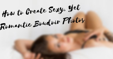 Photographer Tips: How to Create Sexy, Yet Romantic Boudoir Photos