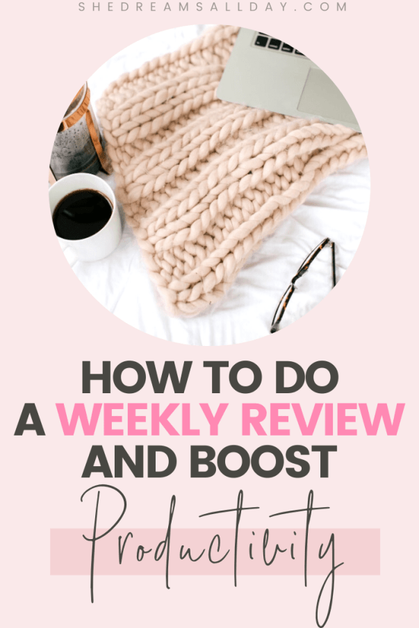 how to do a weekly review and boost productivity