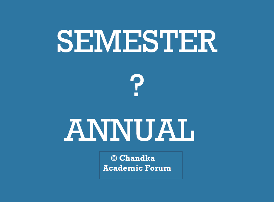 Research: CRITICAL ANALYSIS OF SEMESTER AND ANNUAL SYSTEM (1/6)