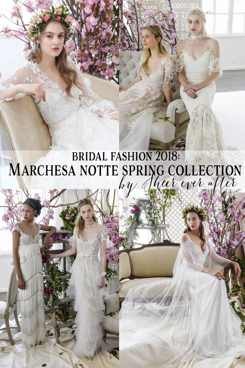 a6ce40e9 Bridal Fashion Spring 2018: Marchesa Notte | | Sheer Ever After