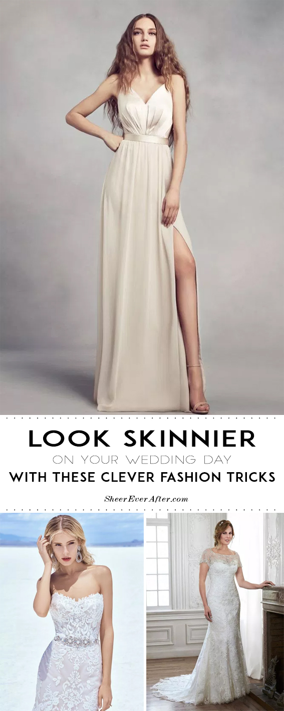 Insanely clever fashion hacks to make you look skinnier on your wedding day | SheerEverAfter.com | You online maid of honor