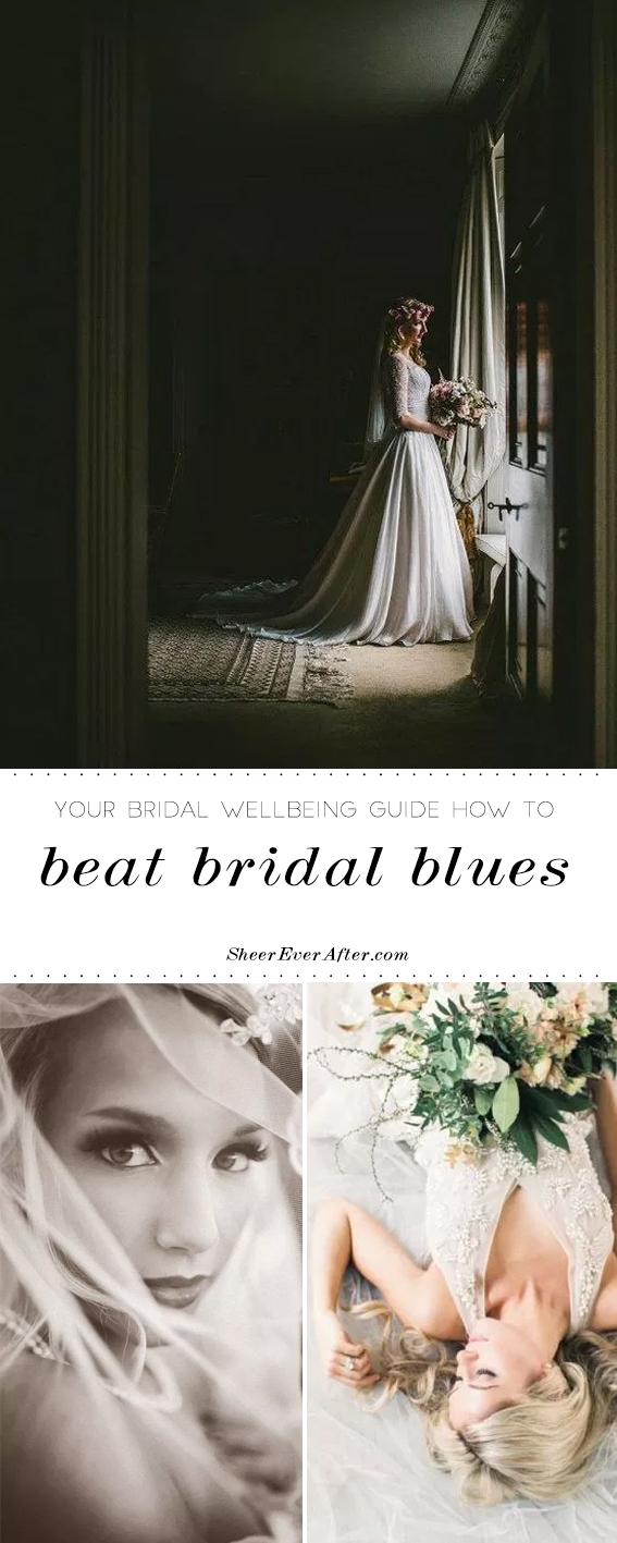 Learn more about how to prevent and overcome Bridal Blues | Sheer Ever After | You online maid of honor