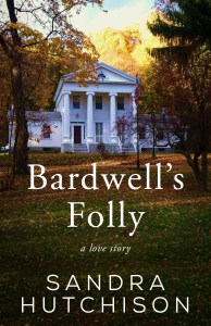 cover of Bardwell's Folly by Sandra Hutchison