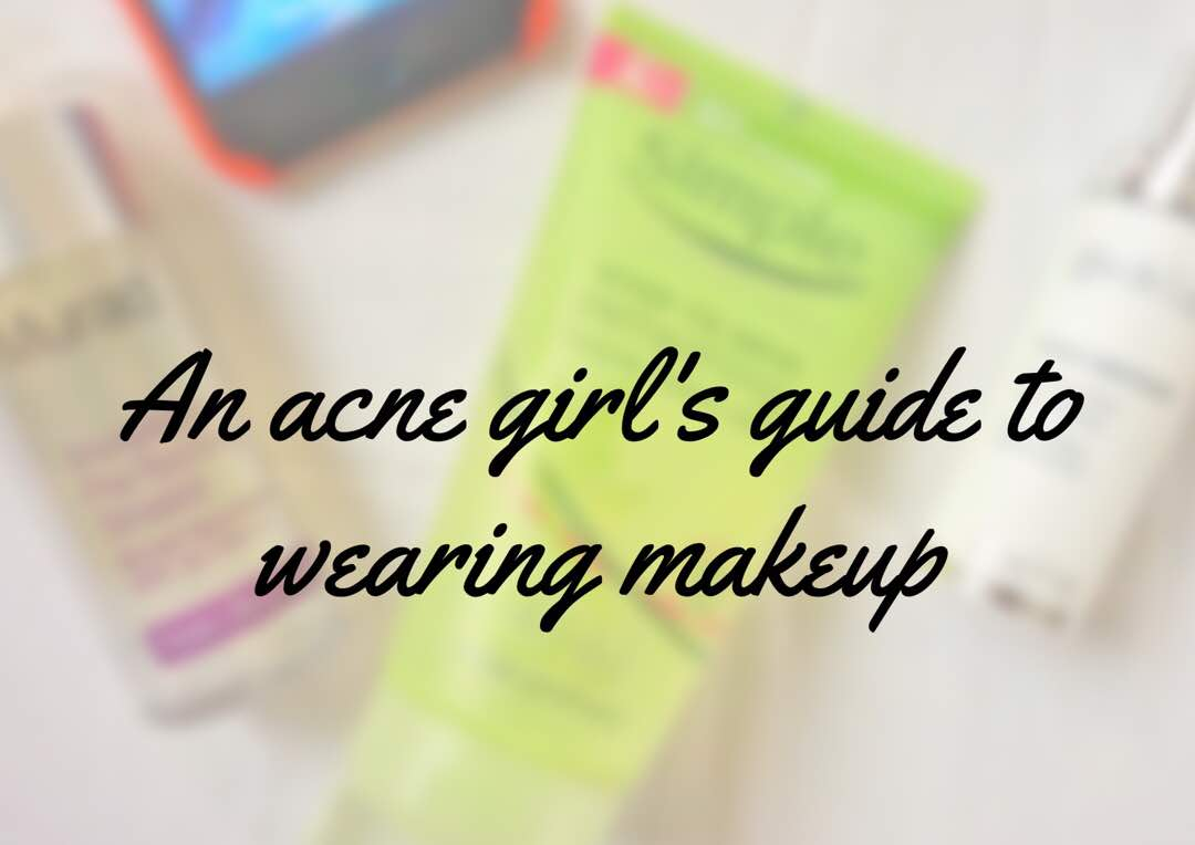 An Acne girls guide to wearing makeup