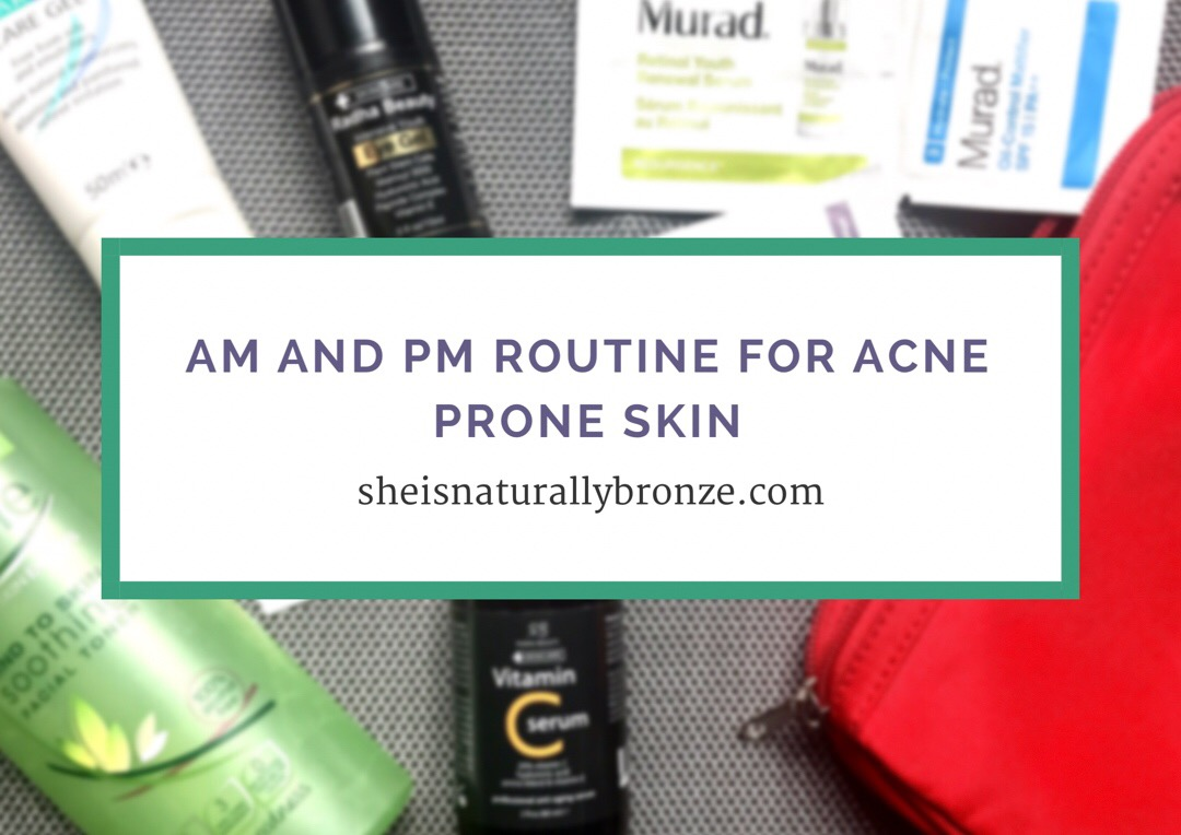 AM & PM skincare routine; Oily, acne prone skin