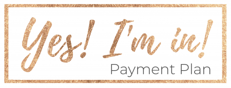 Yes! I'm in! Payment Plan