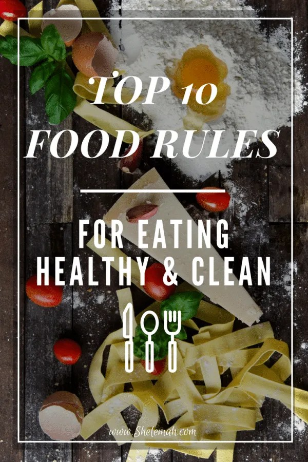 Follow these top 10 food rules to eat healthy and clean. My top picks from Michael Pollan's Food Rules #organic #cleaneating