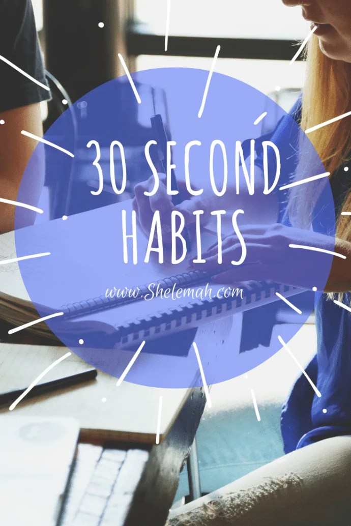 Struggling to make new habits stick? Try 30 second habits for real lifestyle change. #lifestyle