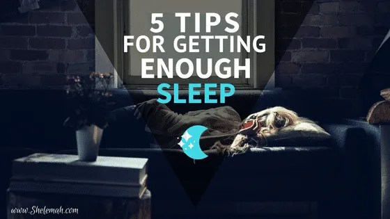 5 tips for getting enough sleep