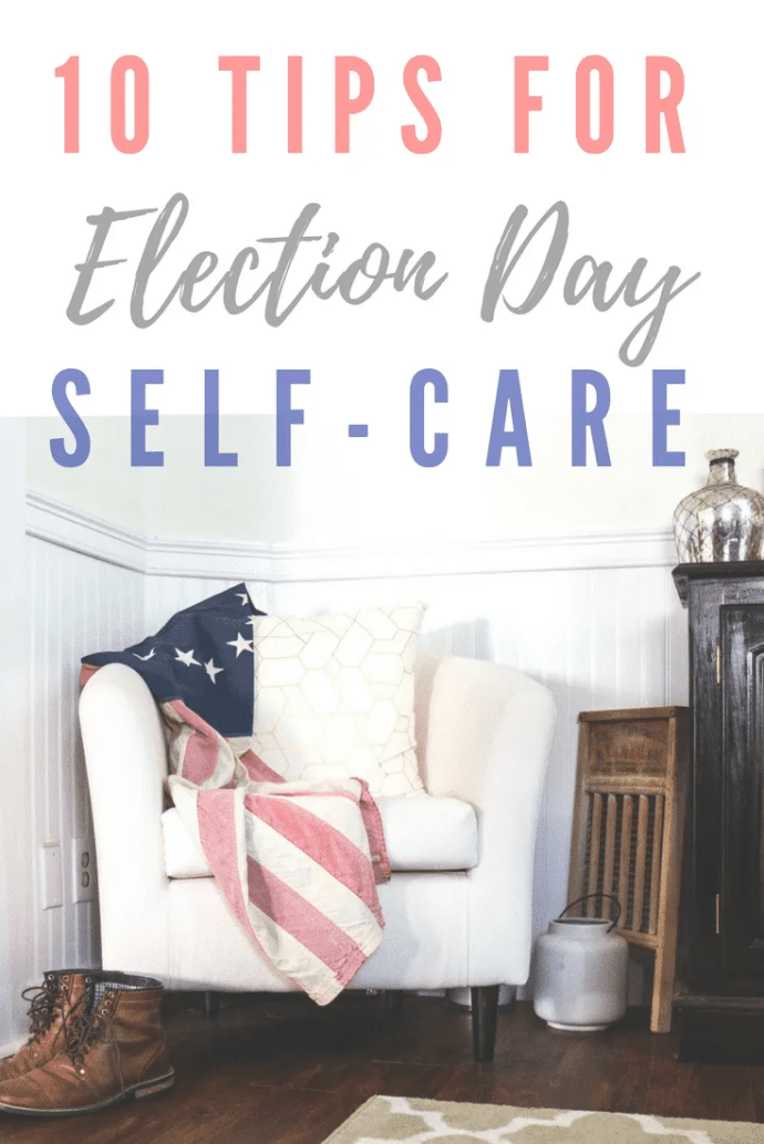 Self-care tips for a stressful election day. Politics doesn't have to equal anxiety. #selfcare #anxiety