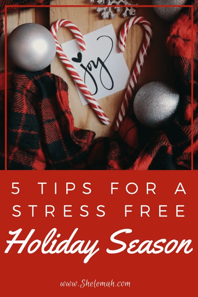 5 tips for a stress free holiday season #selfcare