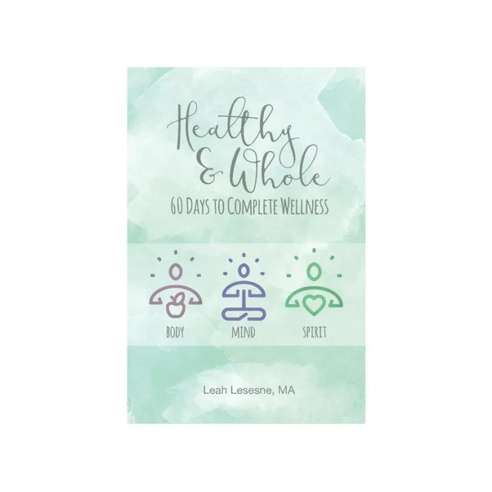 Healthy & Whole: 60 Days to Complete Wellness by Leah Lesesne, MA