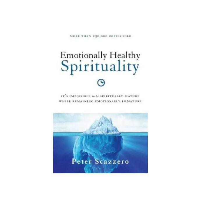 Emotionally Healthy Spirituality by Peter Scazzero