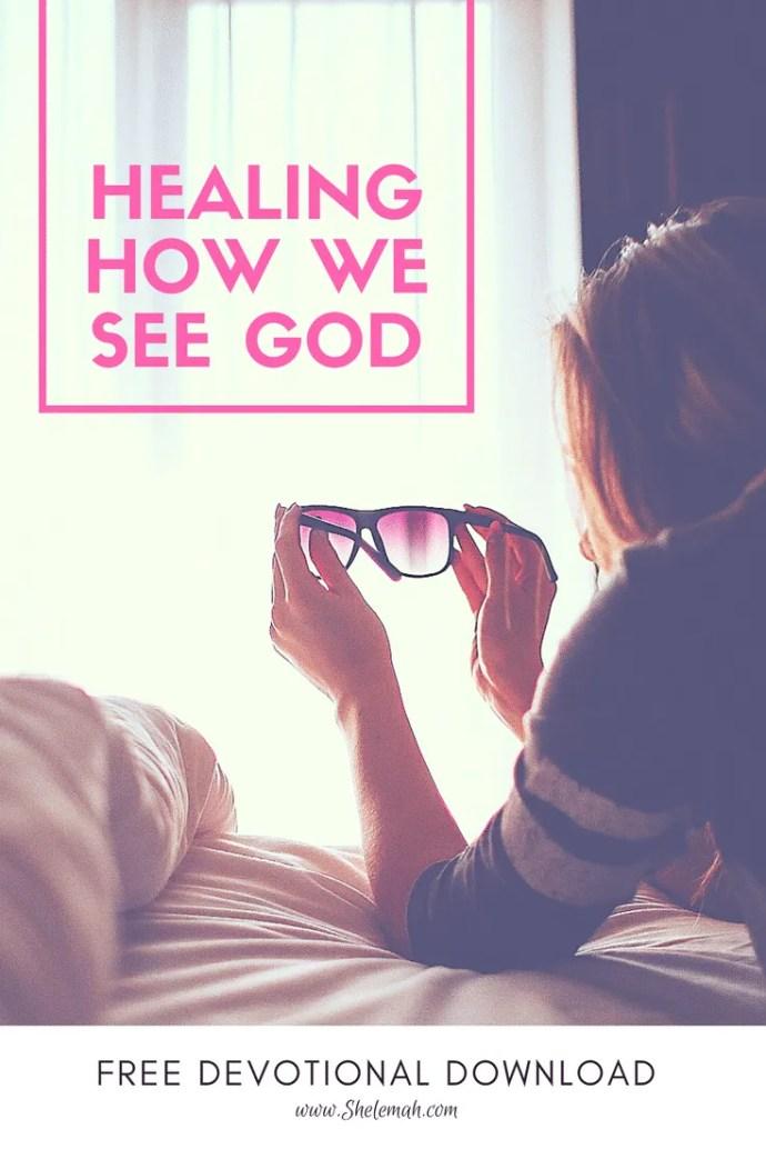 Healing how we see God, inner healing prayer devotional #sozo