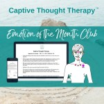 Captive Thought Therapy Emotion of the Month Club