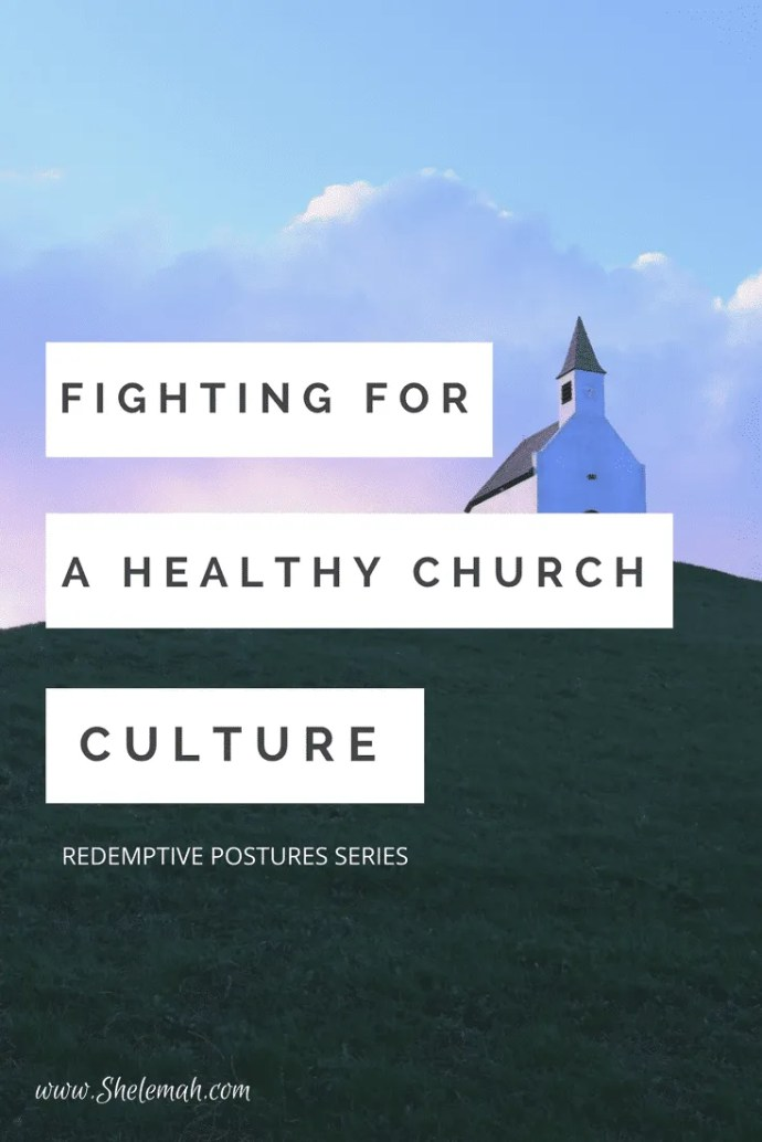 How to find a healthy church culture and fight for health if your church isn't healthy. #church #ministry #christianliving