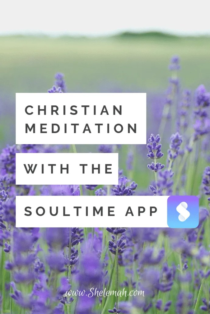 Christian meditation made easy with the Soultime app for iPhone and Android #meditation #soultime