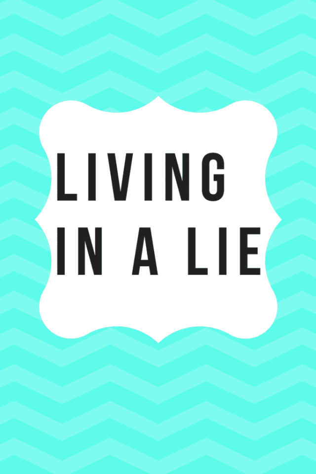 Living in a lie