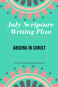 July Scripture Writing plan- Abiding in Christ
