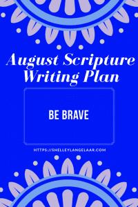 Scripture Writing plan challenge be brave