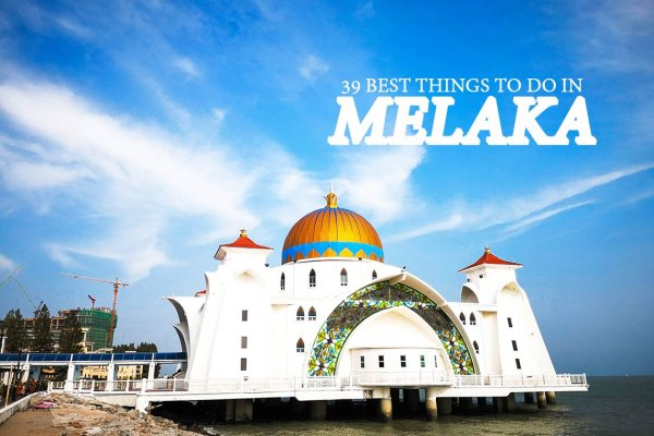 39 Best Things to Do in Melaka, Malaysia