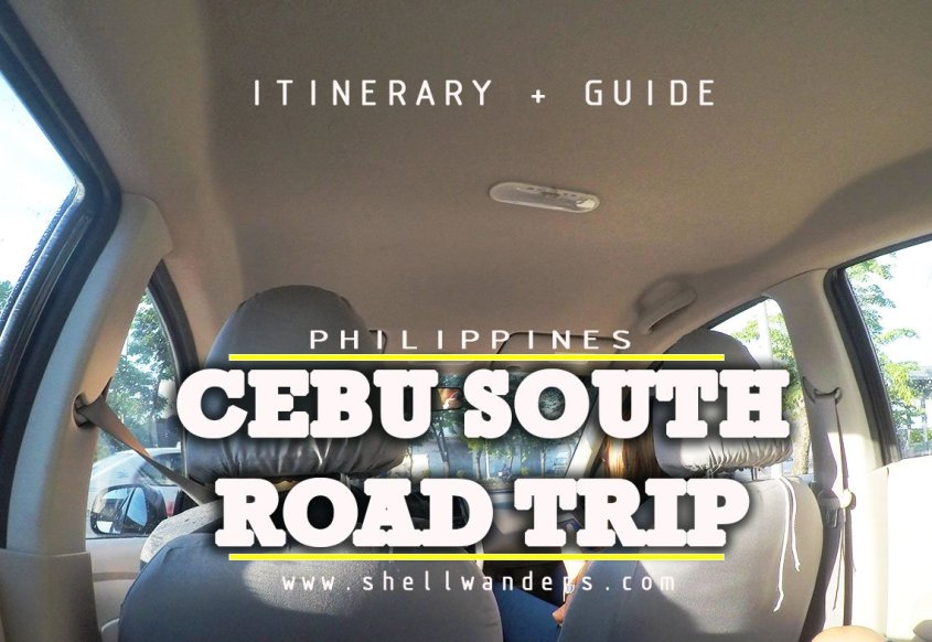ROAD TRIP TO CEBU SOUTH ITINERARY AND GUIDE