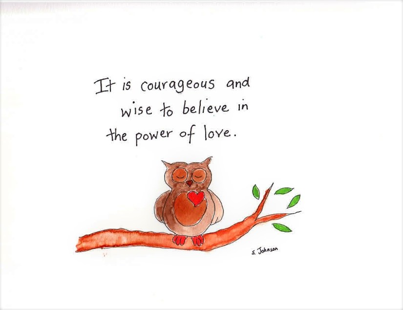 Wisdom and Courage and Love