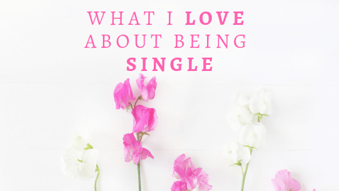 What I Love About Being Single