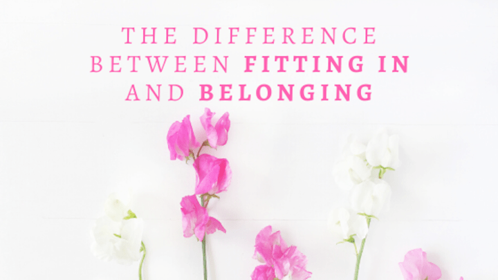 The difference between 'fitting in' and 'belonging'