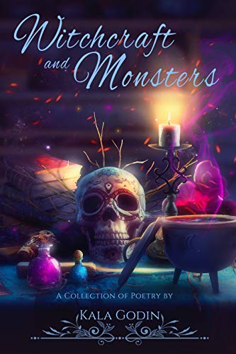 ARC Review: Witchcraft and Monsters: A Poetry Collection  by Kala Godin