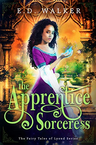 Book Review: The Apprentice Sorceress(The Fairy Tales of Lyond Series Book 2)by E.D. Walker