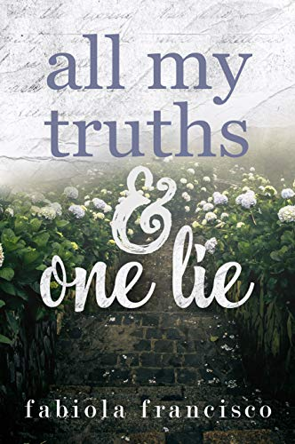 Book Review: All My Truths & One Lie by Fabiola Francisco