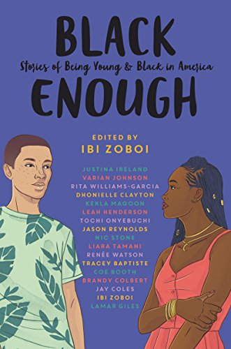 Book Review: Black Enough: Stories of Being Young & Black in America by Ibi Zoboi