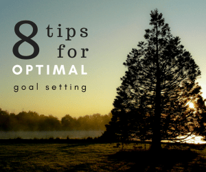 8 tips for optimal goal setting