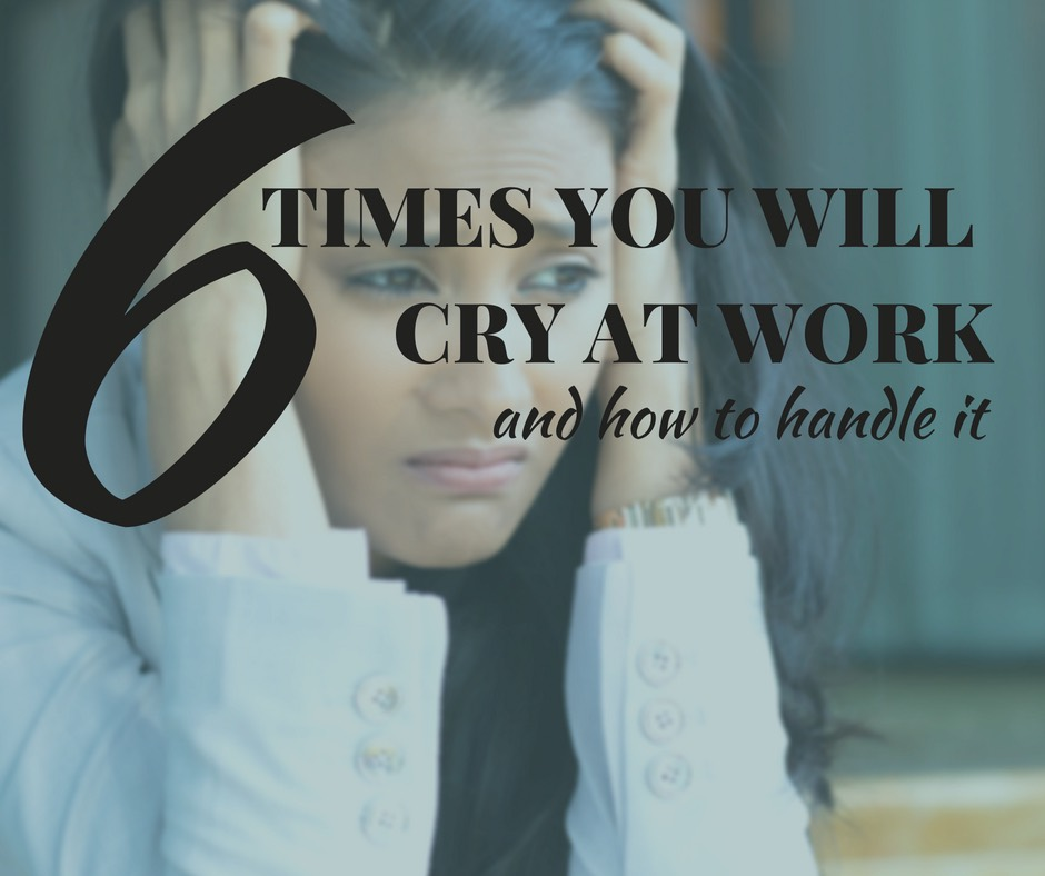 6 times you will cry at work blog text